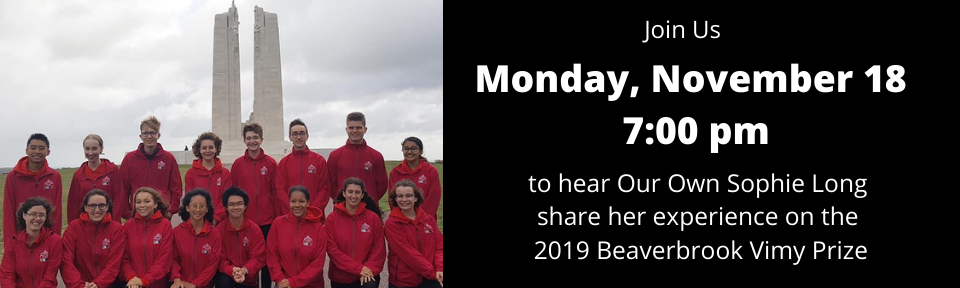Our Own Sophie Long will be presenting her experience on the 2019 Beaverbrook Vimy Prize